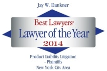 Jay W. Dankner Best Lawyers | Lawyer of the Year 2014 | Product Liability Litigation - Plaintiffs New York City Area