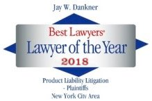 Jay W. Dankner Best Lawyers | Lawyer of the Year 2018 | Product Liability Litigation - Plaintiffs New York City Area